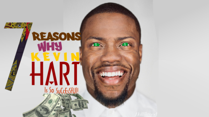 7-reasons-why-kevin-hart-is-so-successful
