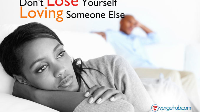 Don't Lose Yourself Loving Someone Else