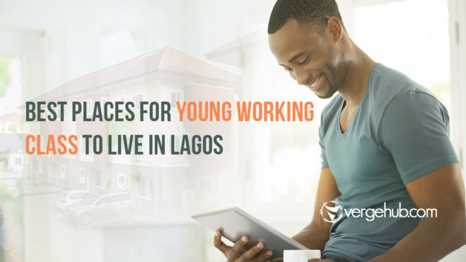 5 Best Places For The Young Working Class to Live in Lagos
