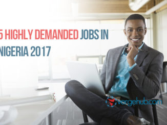 5 Highly Demanded Jobs in Nigeria 2017
