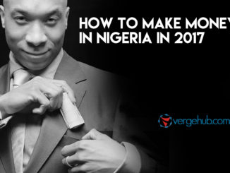 how to make money in Nigeria in 2017