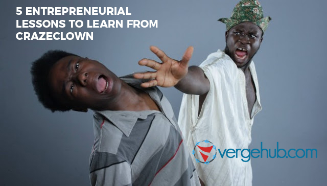 5 Entrepreneurial Lessons to Learn From Crazeclown
