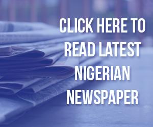 Latest Nigerian Newspaper