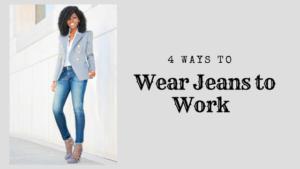 4-Ways-to-Wear-Jeans-to-Work
