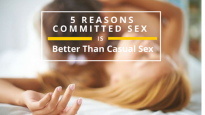 5-Reasons-Committed-Sex-Is-Better-Than-Casual-Sex