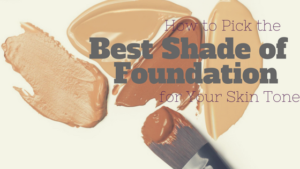 how-to-pick-the-best-shade-of-foundation-for-your-skin-tone