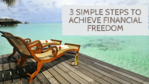 3-simple-steps-to-achieve-financial-freedom