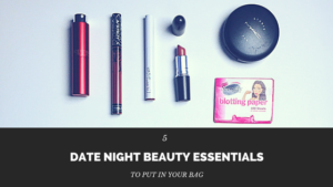 5-date-night-beauty-essentials-to-put-in-your-bag